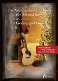 Das Weihnachtsliederbuch für Alt und Jung, für Gesang und Gitarre