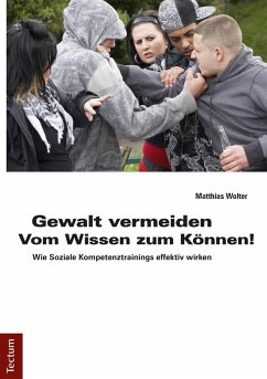 Gewalt vermeiden: Vom Wissen zum Können! (eBook, PDF) - Wolter, Matthias