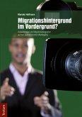 Migrationshintergrund im Vordergrund? (eBook, PDF)