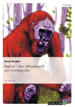 Bigfoot - Der Affenmensch aus Nordamerika (eBook, ePUB)