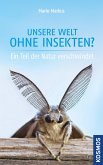 Unsere Welt ohne Insekten? (eBook, ePUB)