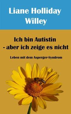 Ich bin Autistin - aber ich zeige es nicht (eBook, ePUB) - Attwood, Liane Holliday Willey. Vorwort Tony