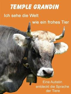 Ich sehe die Welt wie ein frohes Tier (eBook, e...