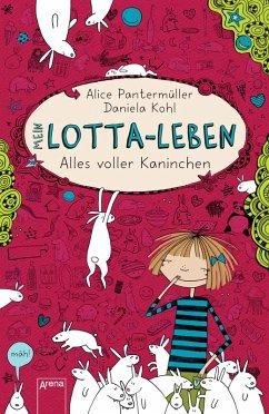 Alles voller Kaninchen / Mein Lotta-Leben Bd.1 (eBook, ePUB) - Pantermüller, Alice
