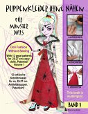 Puppenkleider ohne Nähen für Monster Dolls - Band 1, Doll fashion without sewing for monster dolls - Vol. 1