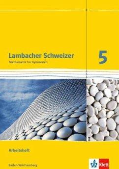 Lambacher Schweizer. 5. Schuljahr. Arbeitsheft plus Lösungsheft. Neubearbeitung. Baden-Württemberg