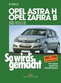 Opel Astra H 3/04-11/09, Opel Zafira B ab 7/05 (eBook, PDF)
