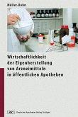 Wirtschaftlichkeit der Eigenherstellung von Arzneimitteln in öffentlichen Apotheken (eBook, PDF)