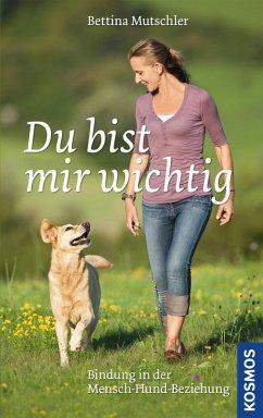 Du bist mir wichtig (eBook, ePUB) - Mutschler, Bettina; Wohlfarth, Rainer