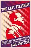 The Last Stalinist: The Life of Santiago Carrillo (eBook, ePUB)