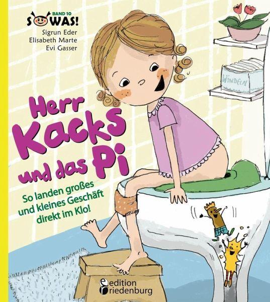 Herr Kacks und das Pi - So landen großes und kleines Geschäft direkt im Klo eBook ePUB