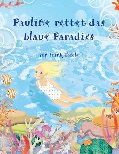 Pauline rettet das blaue Paradies (eBook, ePUB)