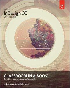 Adobe InDesign CC Classroom in a Book (2014 release) (eBook, ePUB) - Anton, Kelly; Cruise, John
