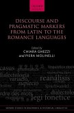 Discourse and Pragmatic Markers from Latin to the Romance Languages (eBook, PDF)