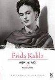 Frida Kahlo Ask ve Aci