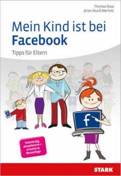 Mein Kind ist bei Facebook - Rose, Thomas; Muuß-Merholz, Jöran