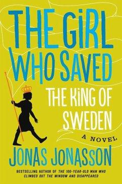The Girl Who Saved the King of Sweden - Jonasson, Jonas; Willson-Broyles, Rachel