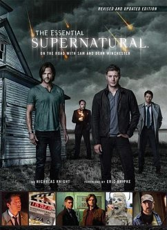 The Essential Supernatural [revised and Updated Edition]: On the Road with Sam and Dean Winchester - Knight, Nicholas