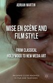 Mise En Scène and Film Style: From Classical Hollywood to New Media Art