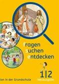 fragen - suchen - entdecken. Ausgabe für Bayern. Schülerbuch 1./2. Schuljahr. Religion in der Grundschule