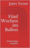 Fünf Wochen im Ballon (Vollständige Ausgabe) (eBook, ePUB)
