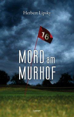 Mord am Murhof (eBook, ePUB) - Lipsky, Herbert