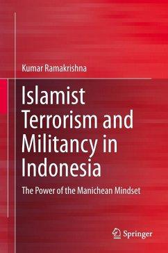 Islamist Terrorism and Militancy in Indonesia - Ramakrishna, Kumar