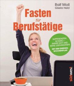 Fasten für Berufstätige (eBook, ePUB) - Moll, Ralf; Held, Gisela