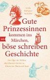 Gute Prinzessinnen kommen ins Märchen, böse schreiben Geschichte (eBook, ePUB)