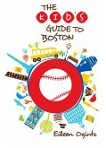 Kid's Guide to Boston (eBook, ePUB)