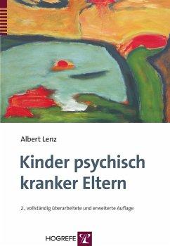 Kinder psychisch kranker Eltern (eBook, PDF) - Lenz, Albert