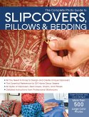The Complete Photo Guide to Slipcovers, Pillows, and Bedding (eBook, ePUB)