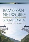 Immigrant Networks and Social Capital (eBook, ePUB)