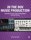 In the Box Music Production: Advanced Tools and Techniques for Pro Tools (eBook, PDF)