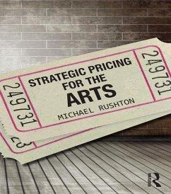 Strategic Pricing for the Arts (eBook, PDF) - Rushton, Michael