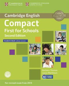 Compact First for Schools - Second edition. Student's Book without answers with CD-ROM - Matthews, Laura; Thomas, Barbara
