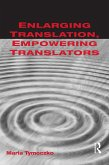 Enlarging Translation, Empowering Translators (eBook, PDF)