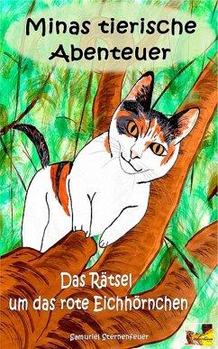 Minas tierische Abenteuer - Das Rätsel um das rote Eichhörnchen (eBook, ePUB) - Sternenfeuer, Samuriel