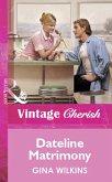 Dateline Matrimony (Mills & Boon Vintage Cherish) (eBook, ePUB)