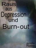 Raus aus Depression und Burn-out (eBook, ePUB)