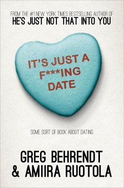 It's Just a F***ing Date (eBook, ePUB) - Behrendt, Greg; Ruotola, Amiira
