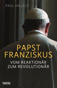 Papst Franziskus (eBook, ePUB) - Vallely, Paul