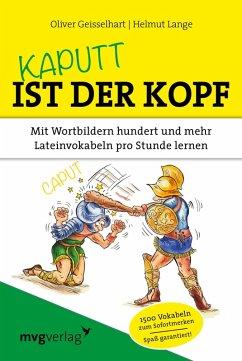Kaputt ist der Kopf (eBook, PDF) - Lange, Helmut; Geisselhart, Oliver
