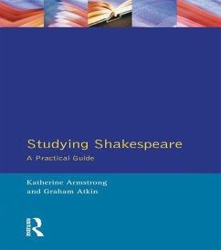 Studying Shakespeare (eBook, PDF) - Armstrong, Katherine; Atkin, Graham