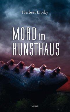 Mord im Kunsthaus (eBook, ePUB) - Lipsky, Herbert