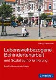 Lebensweltbezogene Behindertenarbeit und Sozialraumorientierung (eBook, PDF)