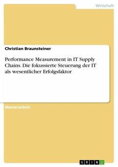 Performance Measurement in IT Supply Chains. Die fokussierte Steuerung der IT als wesentlicher Erfolgsfaktor (eBook, ePUB)