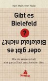 Gibt es Bielefeld oder gibt es Bielefeld nicht? (Mängelexemplar)