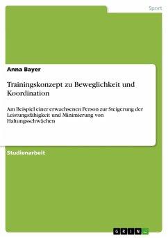 Trainingskonzept zu Beweglichkeit und Koordination (eBook, ePUB)