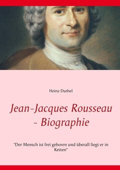Jean-Jacques Rousseau - Biographie (eBook, ePUB) - Heinz Duthel